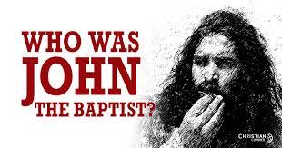 who was john baptist.jpeg